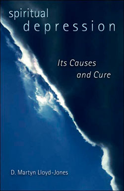 Spiritual Depression: Its Causes and Cures by Martyn Lloyd-Jones